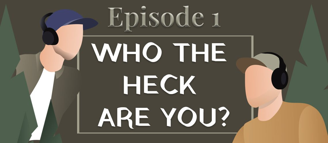 episode 1 who the heck are you