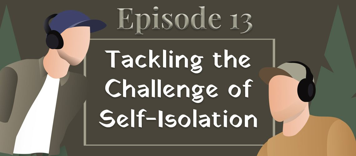 episode #13 - tackling the challenge of self-isolation