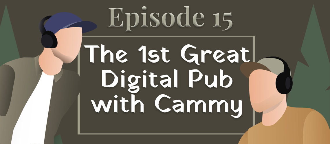 Episode 15 - the first great digital pub with Cammy