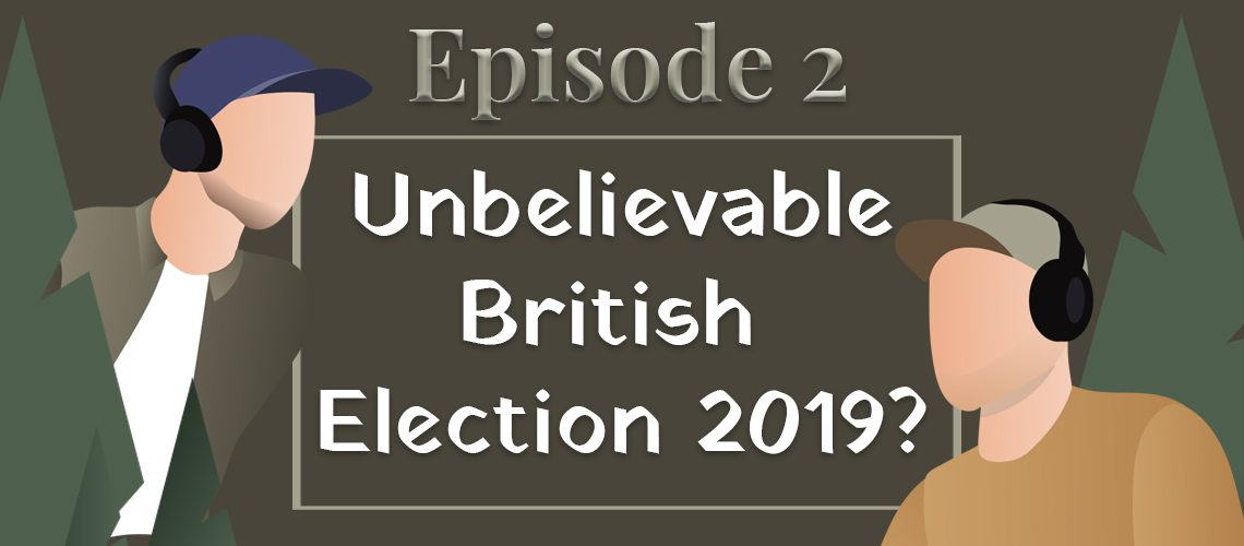 episode 2 unbelievable british election 2019?