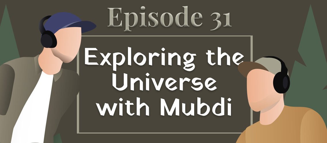 Episode 31 - Exploring the Universe with Mubdi