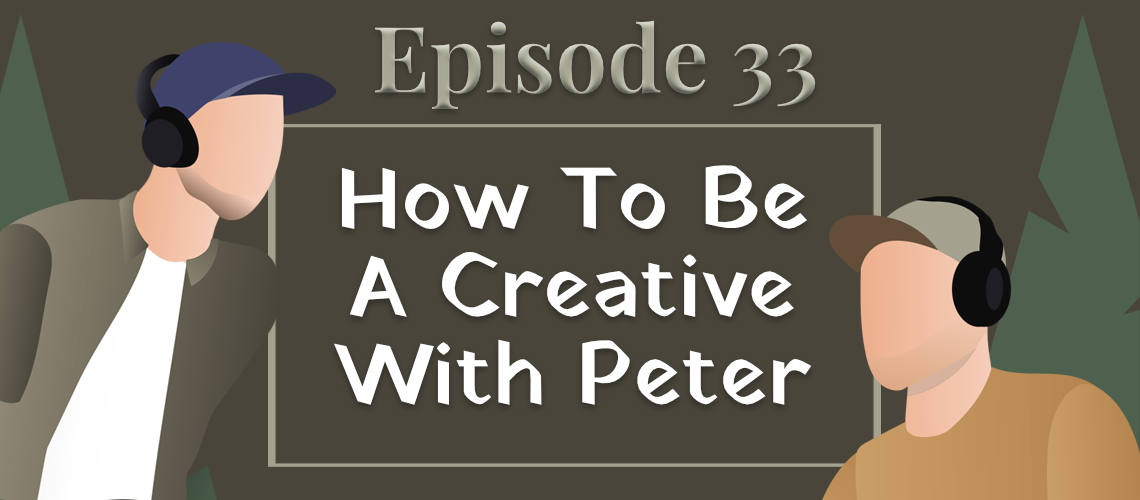Episode 33 - How To Be A Creative With Peter Sarellas