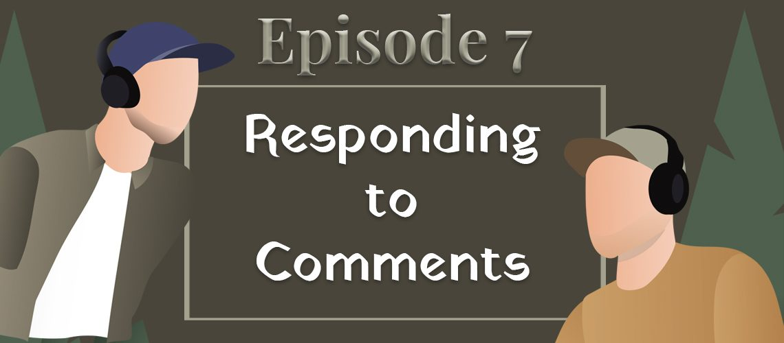 episode #7 - responding to comments